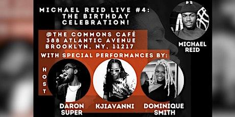 Michael Reid LIVE #4: The Birthday Celebration ! tickets