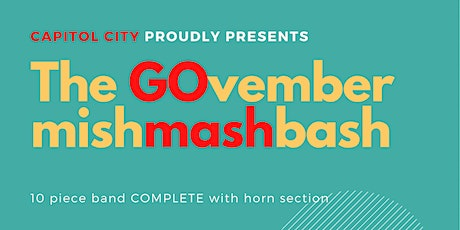 """CAPITOL CITY - proudly presents """"THE GOvember mishMASHbash"""" tickets"""