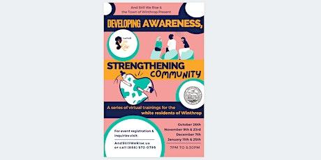 Developing Awareness, Strengthening Community: Workshop Series tickets
