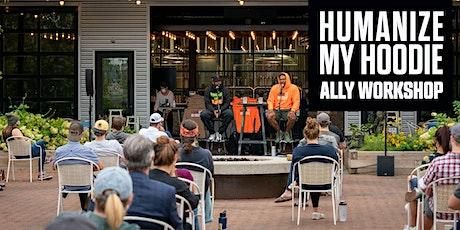 Humanize My Hoodie Workshop tickets