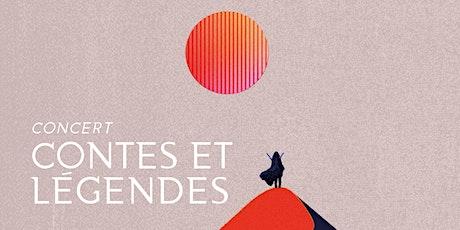 Série Découvertes - Concert CONTES ET LÉGENDES billets
