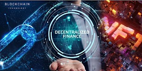 Fundamentals of Blockchain, Decentralized Finance & NFT Training! tickets