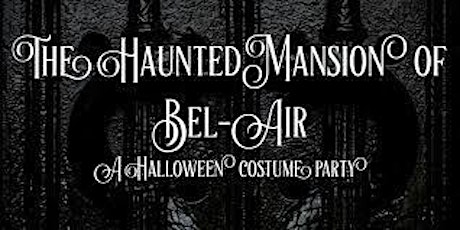 The Haunted Mansion of Bel Air tickets
