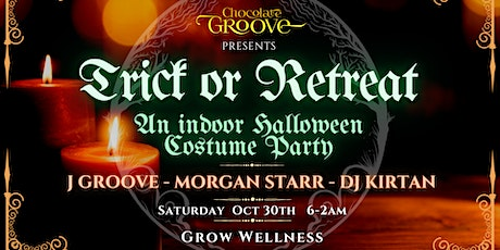 Chocolate Groove - TRICK or RETREAT Halloween Costume Party tickets