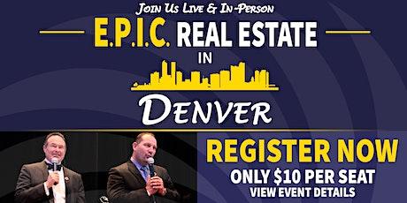 EPIC Real Estate  Workshop LIVE-IN PERSON Denver tickets