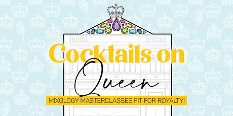 Cocktails on Queen tickets