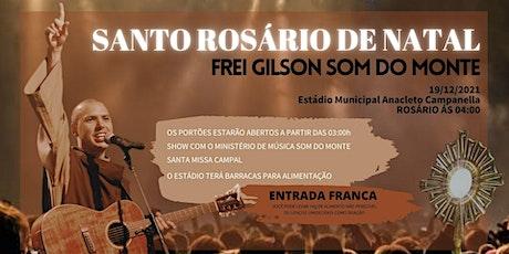 Santo Rosário de Natal - Frei Gilson / Som do Monte ingressos