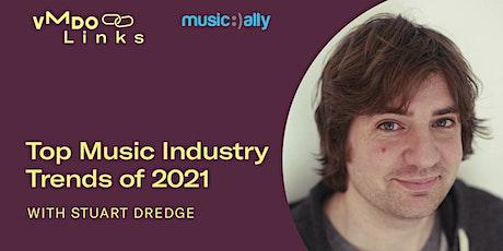 VMDO Links: Top Music Industry Trends of 2021 tickets