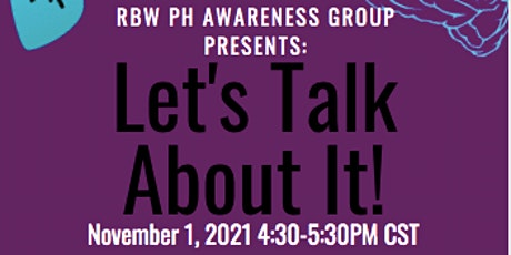 RBW PH Awareness Group Presents: Let's Talk About It tickets