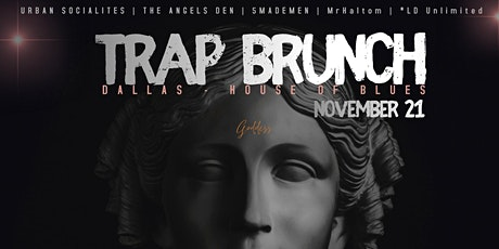 The Trap Brunch - House Of Blues Dallas tickets