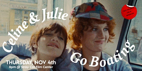 Two Women on a Mission: CELINE AND JULIE GO BOATING! tickets