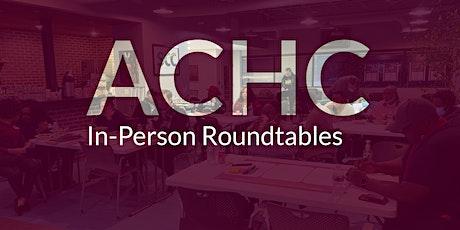 ACHC Roundtable #8 // Asistencia a las Mesas Redondas #8 tickets