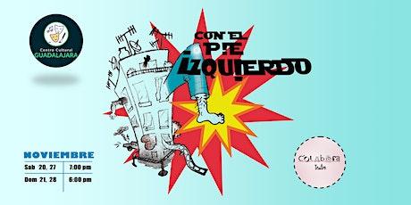Con el Pie Izquierdo - Comedia tickets