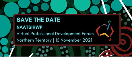 NAATSIHWP Northern Territory Virtual Professional Development Forum tickets