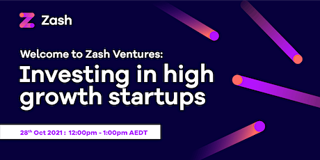 Welcome to Zash - Invest In High Growth Start-ups Tickets