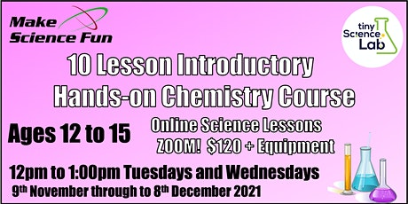 Online Introductory Chemistry Course  – Ten 1 hour lessons -Ages 12 to 15 tickets