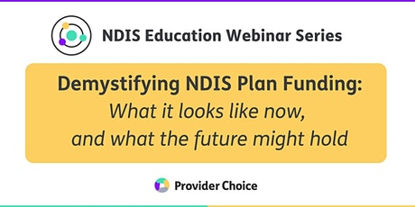 Demystifying NDIS Plan Funding: Looking at it now and in the future tickets