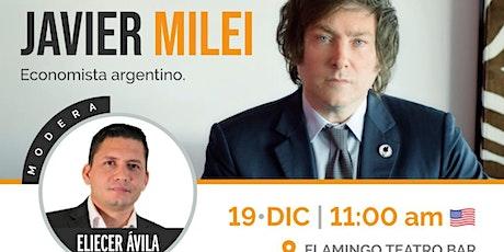Conferencia Magistral del Economista Javier Milei en Miami FL. tickets