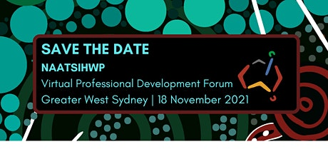 NAATSIHWP Virtual Professional Development Forum - Greater West Sydney tickets