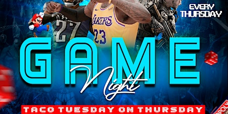 Game Night+Taco Tuesday On Thursday tickets