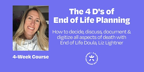 Copy of The 4 D's of End Of Life Planning Course tickets