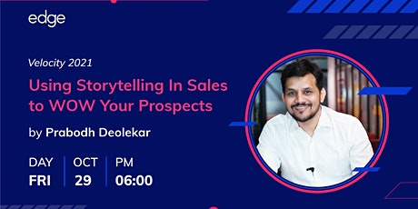 Using Storytelling In Sales to WOW Your Prospects ft Prabodh Deolekar tickets