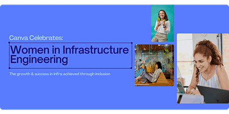 Canva Celebrates: Women in Infrastructure Engineering tickets