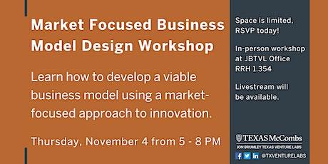 Market-Focused Business Model Design: Free Workshop for UT Grad Students tickets