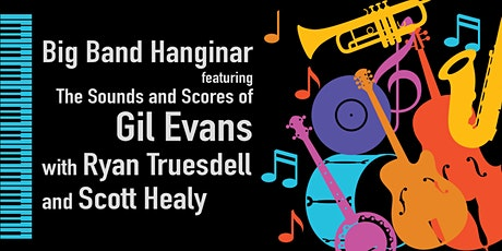 The Sounds and Scores of Gil Evans with Ryan Truesdell and Scott Healy tickets