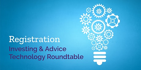 Tamworth - Future of Investing & Advice Technology Roundtable tickets
