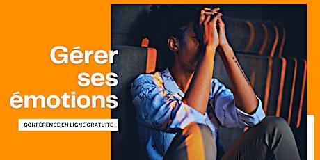 Gérer ses émotions - conférence en ligne gratuite billets