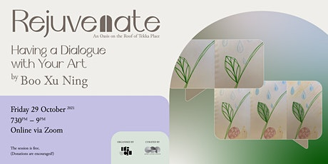 Rejuvenate   Having A Dialogue With Your Artwork tickets