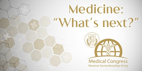 Medical Congress 2021 - 'Medicine: What's next?' tickets