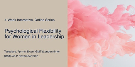Psychological Flexibility for Women in Leadership Series tickets