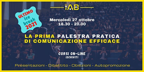Palestra Pratica di Comunicazione Efficace - Ultimo Ice Break 2021 biglietti