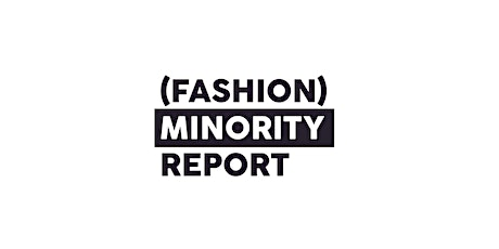 Fashion Minority Report: Emerging Professionals Programme tickets