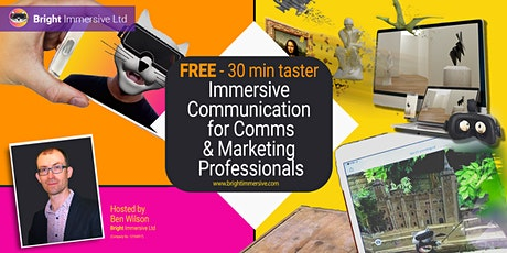 FREE - 30 min taster - Immersive Communication for  Comms Professionals tickets