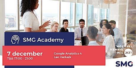 SMG Academy | Google Analytics 4  | Leo Verkaik tickets