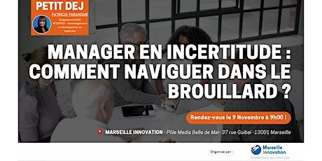 MANAGER EN INCERTITUDE: COMMENT NAVIGUER DANS LE BROUILLARD ? billets