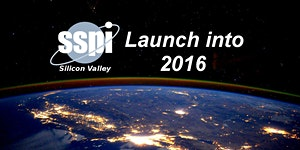 "SSPI Silicon Valley Chapter ""Launch into 2016"""