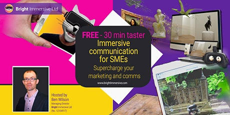 FREE - Immersive Communication (AR & VR) for SMEs - Supercharge Your Comms tickets