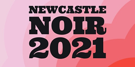 Newcastle Noir 2021 at City Library tickets