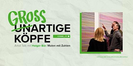 UN-/GROSSARTIGE Köpfe: Artist Talk mit Holger Bär: Malen mit Zahlen Tickets