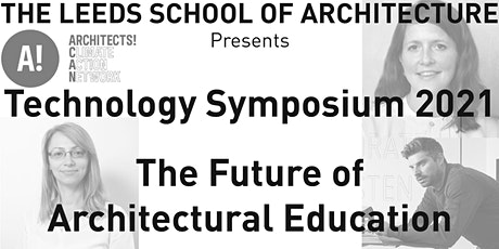Educational Futures; Leeds School of Architecture Technology Symposium 2021 tickets