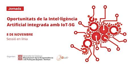 Oportunitats de la Intel·ligència Artifical integrada amb IoT-5G tickets