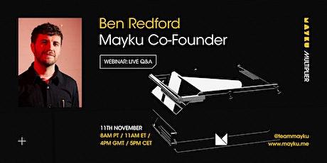 Meet the Maker: Multiplier Q&A with Mayku Co-Founder Benjamin Redford tickets