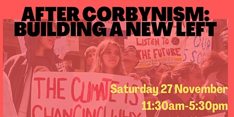 After Corbynism: building a new left tickets