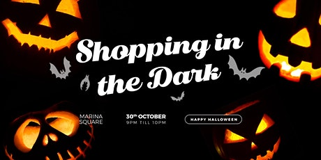 Shopping in the Dark @ Outside MSQ tickets