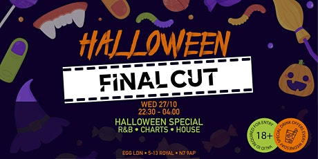 FINAL CUT HALLOWEEN - R&B, Charts, House and More tickets
