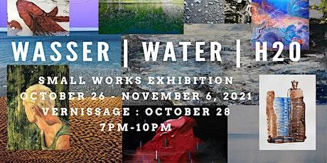 Das Wasser | WATER |H2O Small Works Group Exhibition Tickets